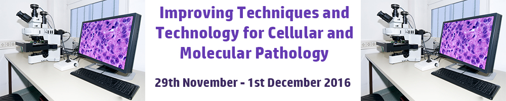 Improving techniques and technology for cellular and molecular pathology