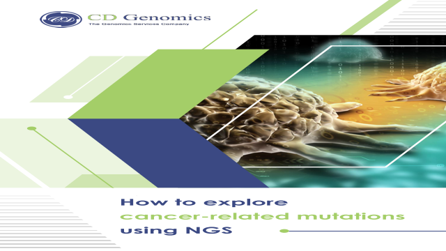 CD Genomics: How to explore cancer-related mutations using NGS?