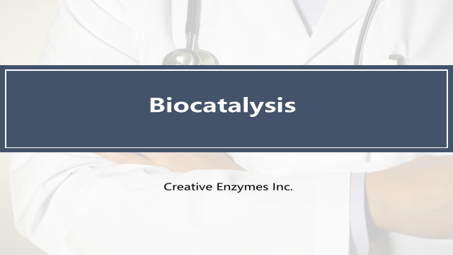 Biocatalysis - Creative Enzymes